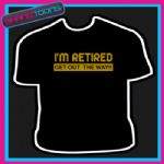 RETIREMENT 65th BIRTHDAY RETIRED GET OUT WAY TSHIRT - 160568307858